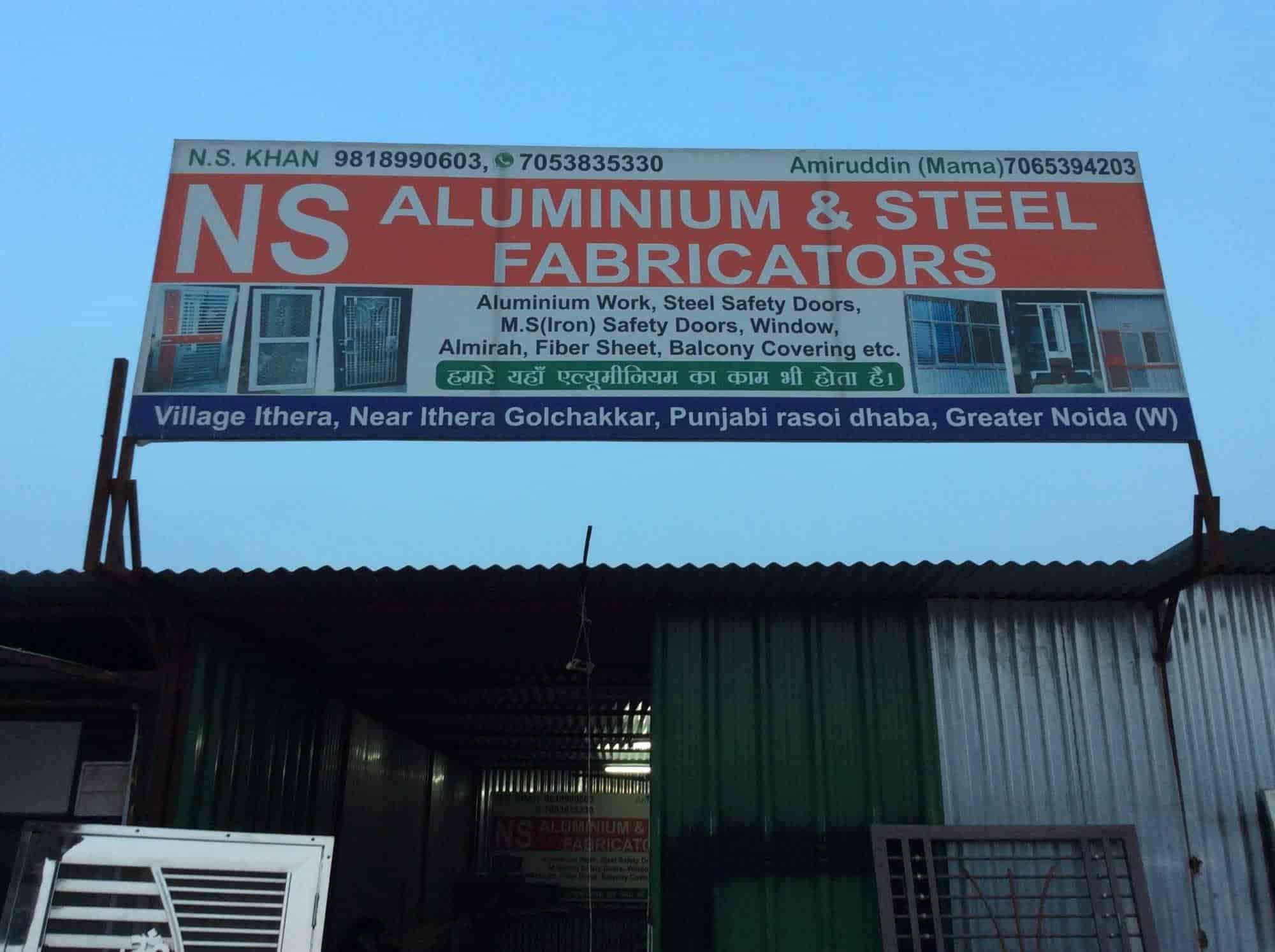 N S Aluminium Steel Fabricator Photos, Greater Noida, Noida